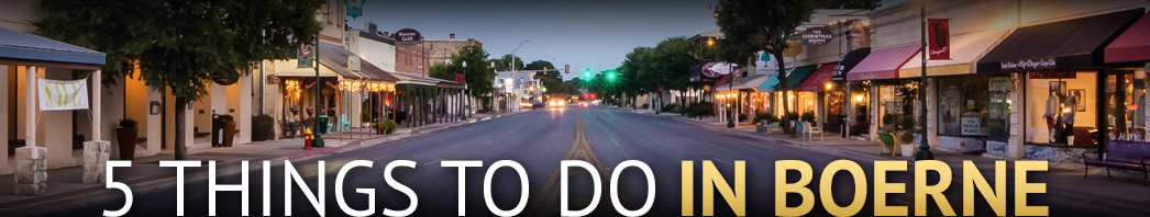 Boerne Blog Header TOP 5 THINGS-02.jpg